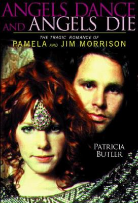 Angels Dance and Angels Die: The Tragic Romance of Pamela and Jim Morrison 9780028647296