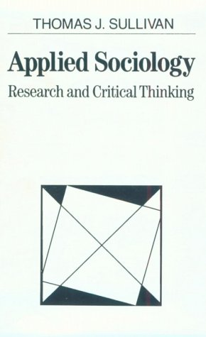 Applied Sociology: Research and Critical Thinking 9780024183552
