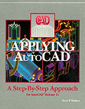 Applying AutoCAD: A Step-By-Step Approach for AutoCAD Release 11 with AME Version 1.0