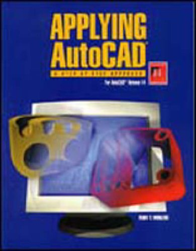 Applying AutoCAD: A Step-By-Step Approach for AutoCAD Release 14, Student Text (Softbound)