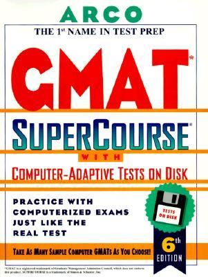 Arco GMAT Supercourse: With Computer-Adaptive Tests on Disk [With *]