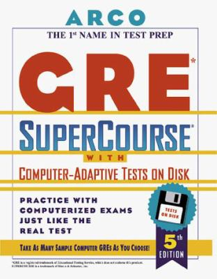 Arco GRE Supercourse: With Computer-Adaptive Tests on Disk, User's Manual [With Computer-Adaptive Tests on]