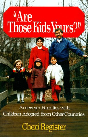 Are Those Kids Yours?: American Families with Children Adopted from Other Countries 9780029257500