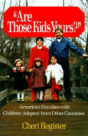 Are Those Kids Yours?: American Families with Children Adopted from Other Countries