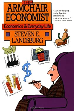 Armchair Economist: Economics & Everyday Life 9780029177761