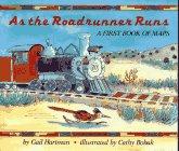 As the Roadrunner Runs: A First Book of Maps