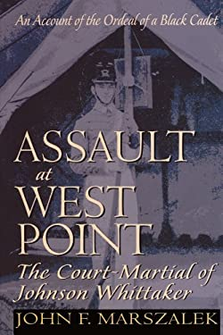 Assault at West Point: The Court-Martial of Johnson Whittaker
