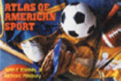 Atlas of American Sport (1 Vol)