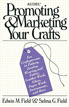 Audel Promoting and Marketing Your Crafts 9780025377424