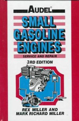 Audel Small Gasoline Engines: Service and Repair