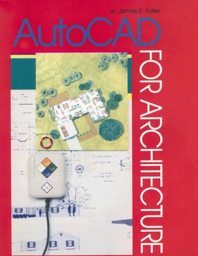AutoCAD for Architecture: For AutoCAD Release 10, 11, and 12 [With Disk]