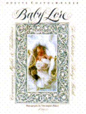 Baby Lore: Ceremonies, Myths, and Traditions to Celebrate a Baby's Birth