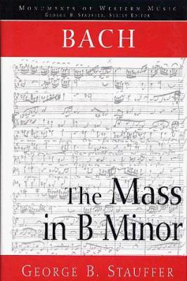 Bach: The Mass in B Minor