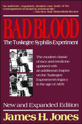 Bad Blood: The Tuskegee Syphilis Experiment 9780029166765