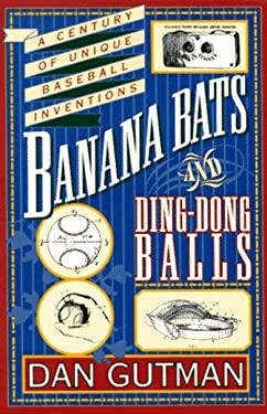 Banana Bats and Ding-Dong Balls