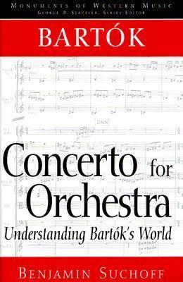 Bartok: Concerto for Orchestra: Understanding Bartok's World