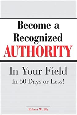 Become a Reconized Authority in Your Field