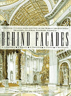 Behind Facades: A Dramatic Cutaway Look Into Five of the World's Architectural Treasures...