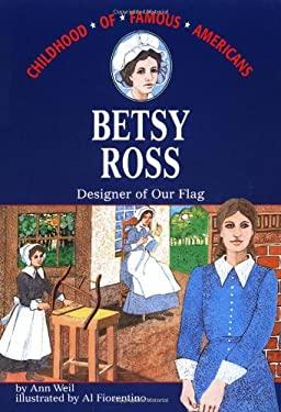 Betsy Ross: Designer of Our Flag