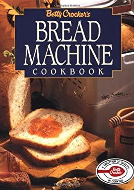 Betty Crocker's Bread Machine Cookbook