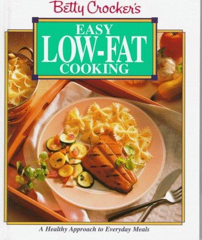 Betty Crocker's Easy Low-Fat Cooking