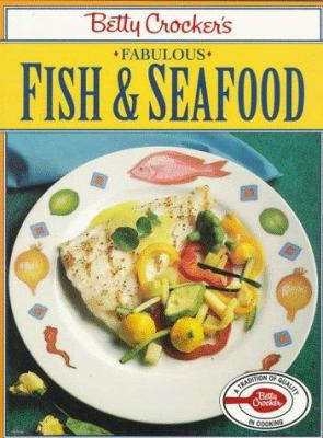Betty Crocker's Fabulous Fish and Seafood