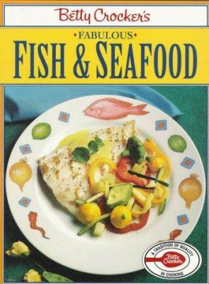 Betty Crocker's Fabulous Fish and Seafood