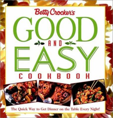 Betty Crocker's Good and Easy Cookbook