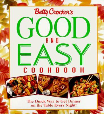 Betty Crocker's Good and Easy Cookbook [With Pasta Supplement]
