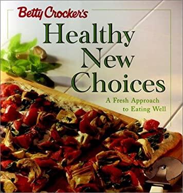 Betty Crocker's Healthy New Choices