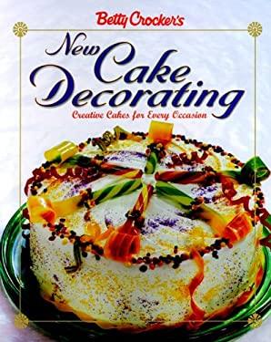 Betty Crocker's New Cake Decorating