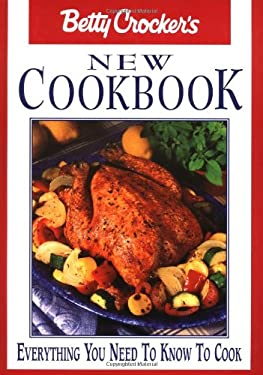 Betty Crocker's New Cookbook: Everything You Need to Know to Cook