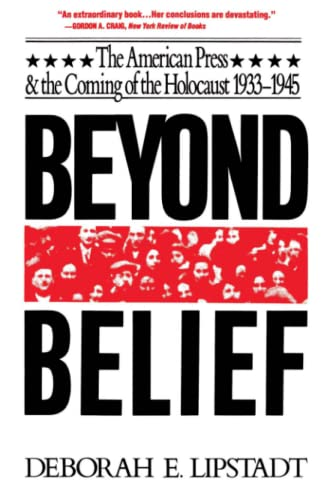 Beyond Belief: The American Press and the Coming of the Holocaust, 1933-1945 9780029191613