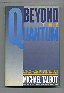 Beyond the Quantum