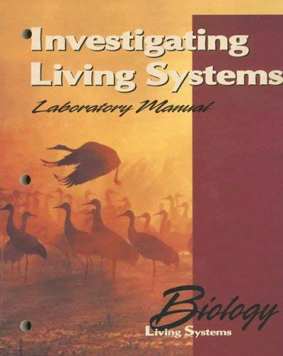 Biology Living Systems: Investigating Living Systems Laboratory Manual