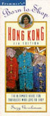 Born to Shop Hong Kong: The Ultimate Guide for Travelers Who Love to Shop
