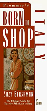 Born to Shop Italy: The Ultimate Guide for Travelers Who Love to Shop