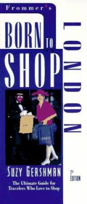 Born to Shop London: The Ultimate Travel Guide for Discriminating Shoppers