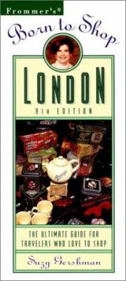 Born to Shop London: The Ultimate Guide for Travelers Who Love to Shop