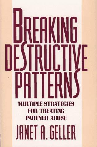 Breaking Destructive Patterns: Multiple Strategies for Treating Partner Abuse