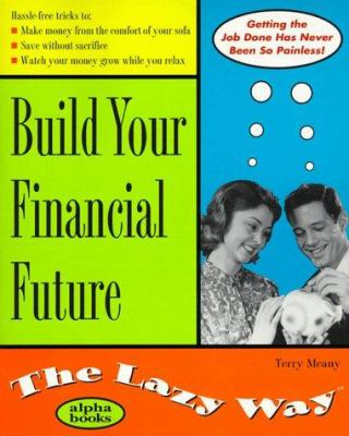 Build Your Financial Future the Lazy Way