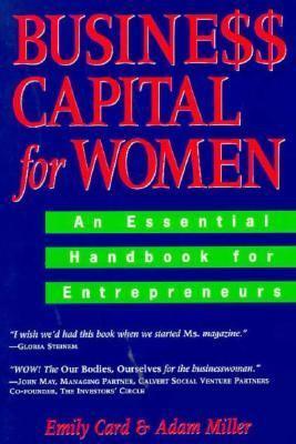 Business Capital for Women: An Essential Handbook for Entrepreneurs