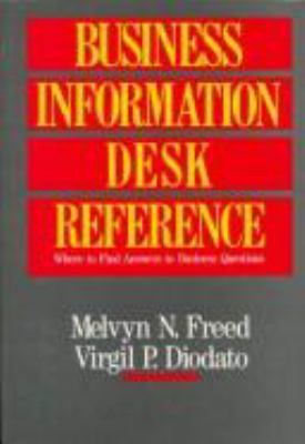 Business Information Desk Reference: Where to Find Answers to Business Questions