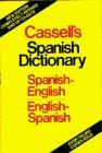 Cassell's Spanish-English, English-Spanish Dictionary =