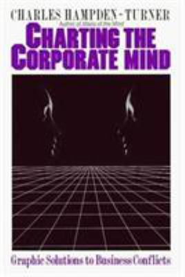 Charting the Corporate Mind: Graphic Solutions to Business Conflicts