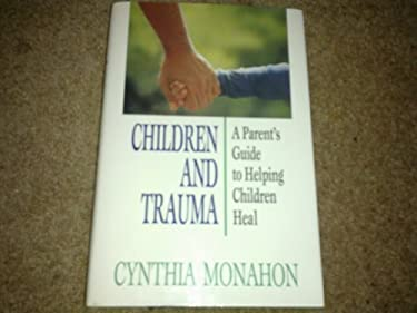 Children and Trauma: A Guide for Parents and Professionals