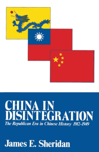 China in Disintegration: The Republican Era in Chinese History, 1912-1949 9780029286500