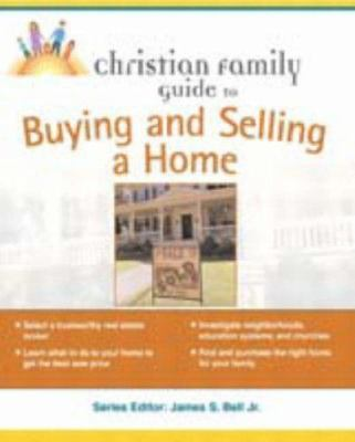 Christian Family Guide to Buying and Selling a Home