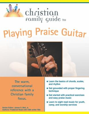 Christian Family Guide to Playing Praise Guitar