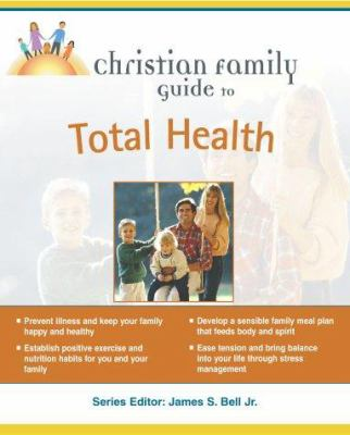 Christian Family Guide to Total Health: 4